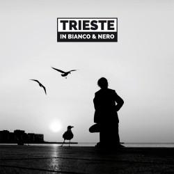 Trieste in Bianco & Nero