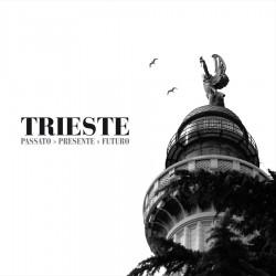 Trieste: passato, presente futuro