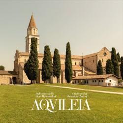Sulle tracce del Patriarcato di Aquileia